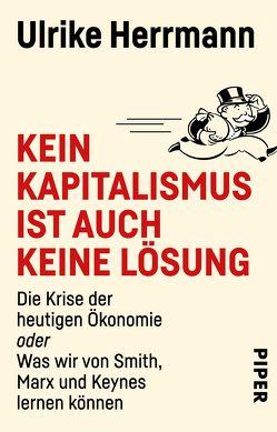 Kein Kapitalismus ist auch keine Lösung von Herrmann,  Ulrike