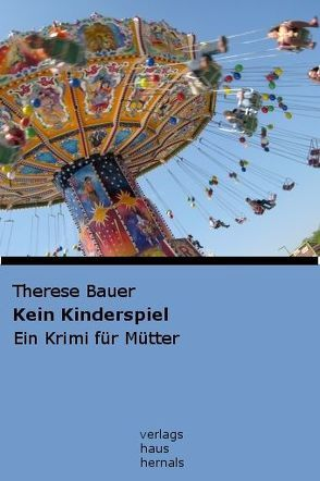Kein Kinderspiel von Bauer,  Therese