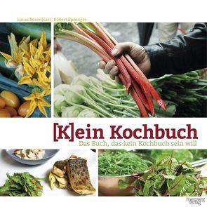 (K)ein Kochbuch von Rosenblatt,  Lucas, Sprenger,  Robert