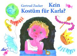 Kein Kostüm für Karla von Zucker,  Gertrud