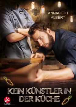 Kein Künstler in der Küche von Albert,  Annabeth, Tockner,  Vanessa