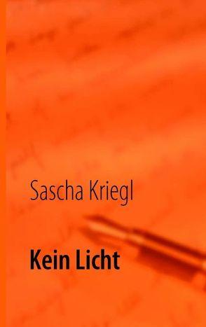 Kein Licht von Kriegl,  Sascha