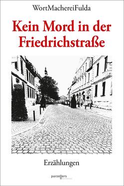 Kein Mord in der Friedrichstraße von WortMachereiFulda