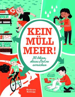 Kein Müll mehr! von Kellogg,  Kathryn, Kugler,  Frederik
