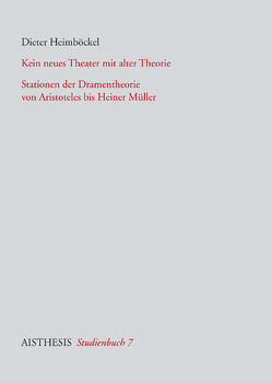 Kein neues Theater mit alter Theorie von Heimböckel,  Dieter