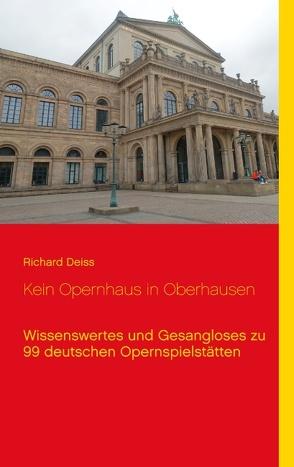Kein Opernhaus in Oberhausen von Deiss,  Richard