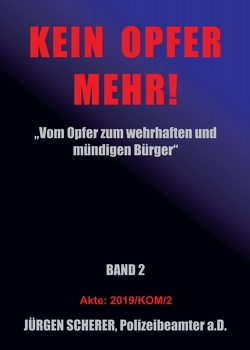KEIN OPFER MEHR! von Scherer,  Jürgen