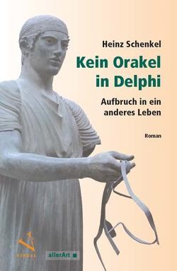 Kein Orakel in Delphi von Schenkel,  Heinz