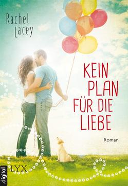 Kein Plan für die Liebe von Betzenbichler,  Richard, Lacey,  Rachel, Mrugalla,  Katrin