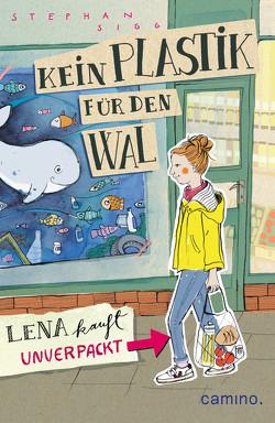 Kein Plastik für den Wal – E-Book von Sigg,  Stephan, Stahl,  Anna-Katharina
