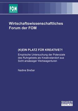 (K)EIN PLATZ FÜR KREATIVE?! von Breßer,  Nadine