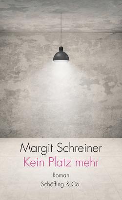 Kein Platz mehr von Schreiner,  Margit