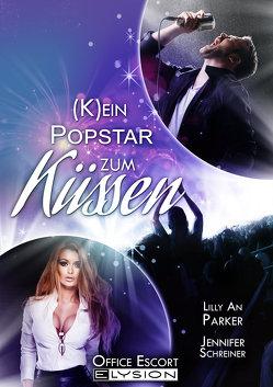 Kein Popstar zum Küssen von Parker,  Lilly An, Schreiner,  Jennifer