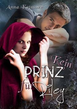 Kein Prinz für Riley von Katmore,  Anna