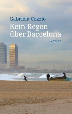 Kein Regen über Barcelona von Cozzio,  Gabriela