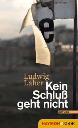 Kein Schluß geht nicht von Laher,  Ludwig