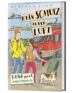 Kein Schmutz in der Luft – Lena reist umweltbewußt von Sigg,  Stephan, Stahl,  Anna-Katharina