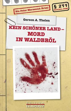 Kein schöner Land – Mord in Waldbröl von Thelen,  Gereon A.