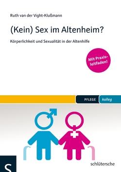 (Kein) Sex im Altenheim? von van der Vight-Klußmann,  Ruth