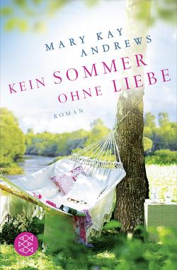 Kein Sommer ohne Liebe von Andrews,  Mary Kay, Fischer,  Andrea