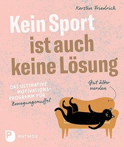 Kein Sport ist auch keine Lösung von Friedrich,  Kerstin