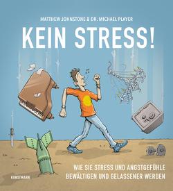 Kein Stress! von Johnstone,  Matthew, Krauss,  Viola, Player,  Michael