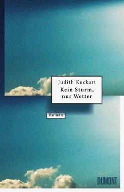 Kein Sturm, nur Wetter von Kuckart,  Judith