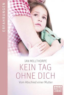 Kein Tag ohne dich von Millthorpe,  Ian, Werner-Richter,  Ulrike