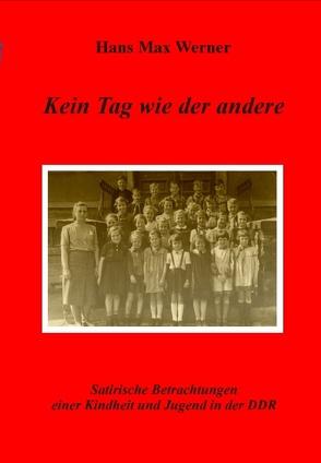 Kein Tag wie der andere von Werner,  Hans Max
