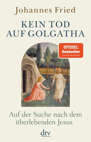 Kein Tod auf Golgatha von Fried,  Johannes