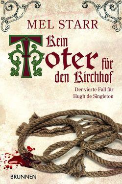 Kein Toter für den Kirchhof von Dziewas,  Dorothee, Starr,  Mel