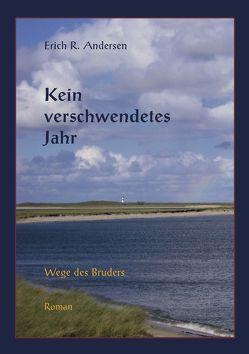 Kein verschwendetes Jahr von Andersen,  Erich R.