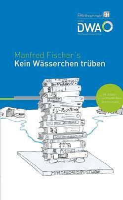 Kein Wässerchen trüben von Fischer,  Manfred, Lehto,  Jaana