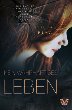 Kein wahrhaftiges Leben von Rima,  Silja