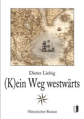 (K)ein Weg westwärts von Liebig,  Dieter