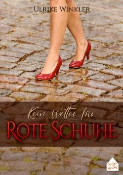 Kein Wetter für Rote Schuhe von Winkler,  Ulrike