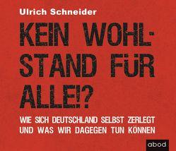 Kein Wohlstand für alle!? von Harbauer,  Martin, Schneider,  Ulrich