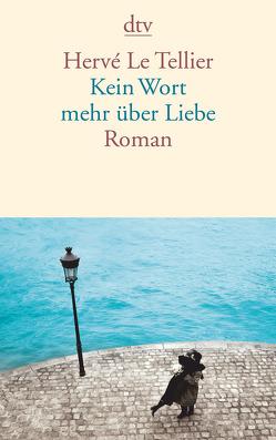 Kein Wort mehr über Liebe von Le Tellier,  Hervé, Ritte,  Juergen, Ritte,  Romy