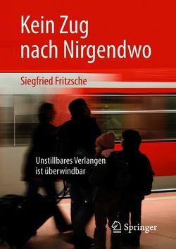 Kein Zug nach Nirgendwo von Fritzsche,  Siegfried