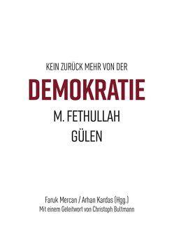 Kein zurück mehr von der Demokratie von Aydemir,  Yavuz, Bultmann,  Christoph, Giesenberg,  Frank, Hirschberger,  Lenius, Hirschberger,  Tülin, Kardas,  Arhan, Mercan,  Faruk