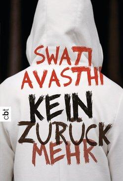 Kein Zurück mehr von Avasthi,  Swati, Weber,  Mareike