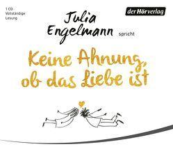 Keine Ahnung, ob das Liebe ist von Engelmann,  Julia