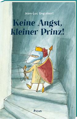Keine Angst, kleiner Prinz! von Englebert,  Jean-Luc, Potyka,  Alexander