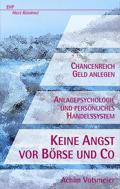 Keine Angst vor Börse und Co von Votsmeier-Röhr,  Achim