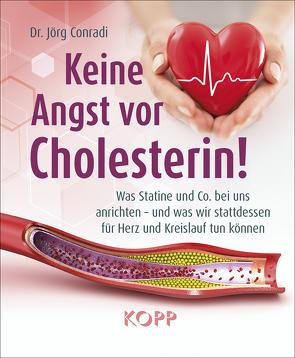 Keine Angst vor Cholesterin! von Conradi,  Jörg
