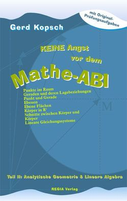 Keine Angst vor dem Mathe-ABI von Kopsch,  Gerd, Regia-Verlag