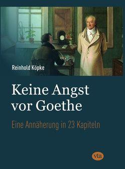 Keine Angst vor Goethe von Köpke,  Reinhold