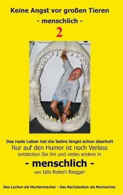 Keine Angst vor großen Tieren – menschlich – 2 von Riegger,  Udo Robert