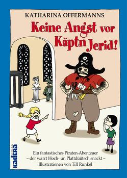 Keine Angst vor Käptn Jerid von Heise-Batt,  Christa, Offermanns,  Katharina, Runkel,  Till