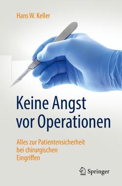 Keine Angst vor Operationen von Keller,  Hans W.